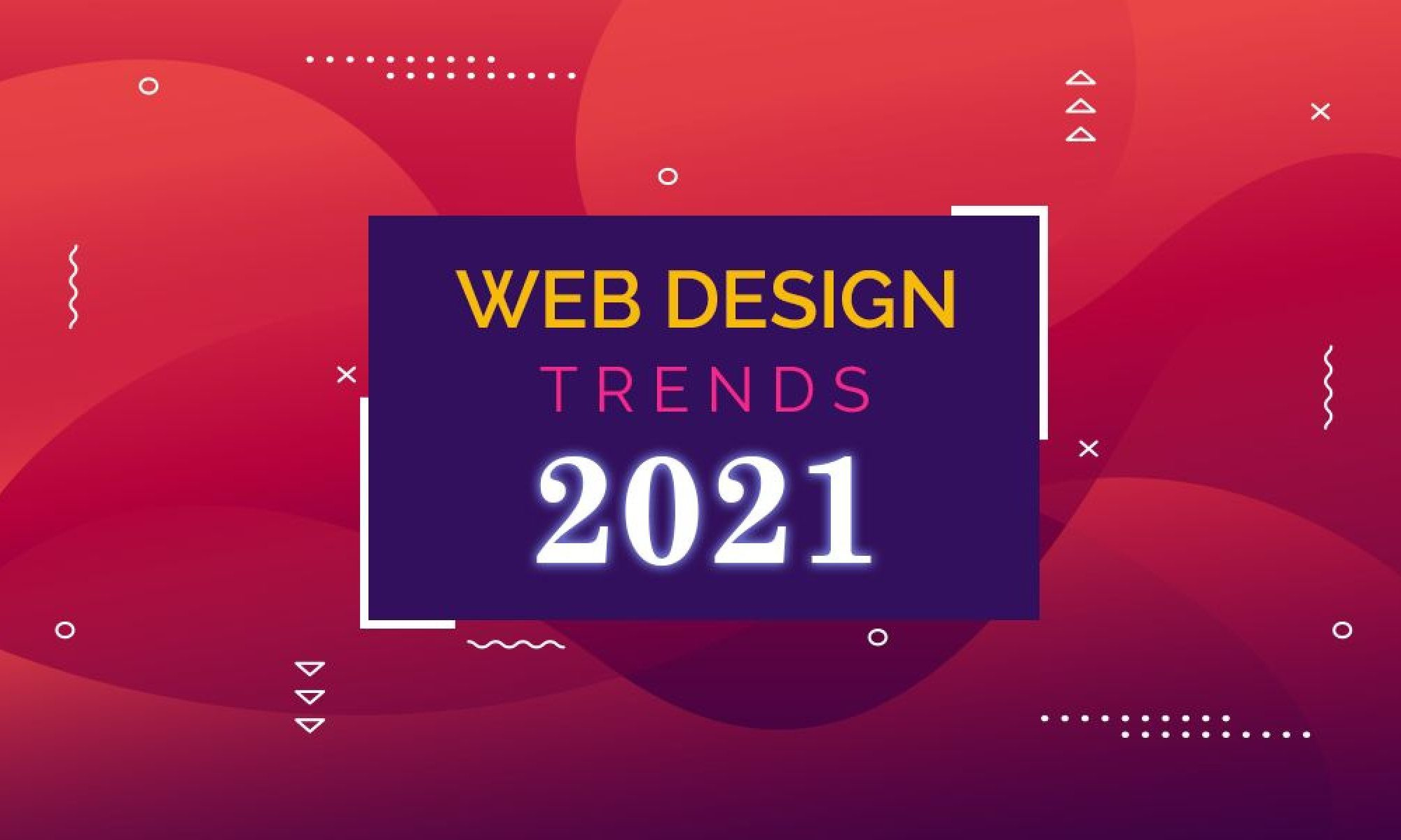 Latest Web Design Trends for 2021